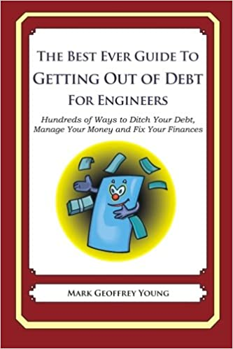 Parhaiten myyviä kirjoja ilmaiseksi ladattavissa pdf The Best Ever Guide to Getting Out of Debt for Engineers: Hundreds of Ways to Ditch Your Debt,  Manage Your Money and Fix Your Finances 1492382655 PDB