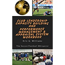 Club Leadership Capacity Building and Performance Management & Appraisal System Workbook (English Edition)