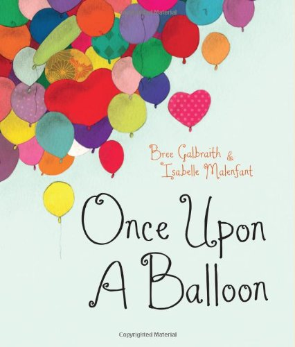 Once Upon a Balloon: Galbraith, Bree, Malenfant, Isabelle ...