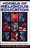 Models of Religious Education, Harold W. Burgess, 1928915140