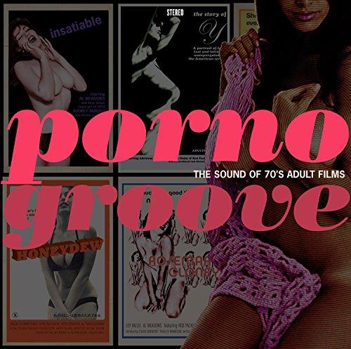 Porno Groove: The Sound of 70'...
