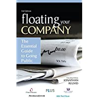 Floating Your Company: The Essential Guide to Going Public