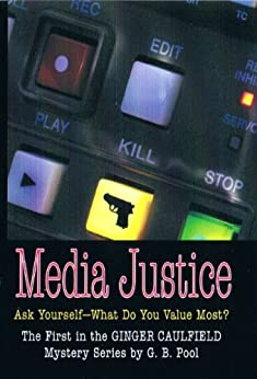 Media Justice: First in the Gin Caulfield P.I. Series by [G.B. Pool]