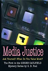 Media Justice: First in the Gin Caulfield P.I. Series