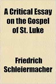 luke gospel essay Short summary of the book of luke in the new testament gospels outline of lukes gospel messsage.