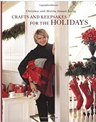 Crafts and Keepsakes for the Holidays (Christmas With Martha Stewart Living)