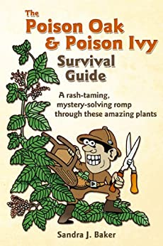 The Poison Oak & Poison Ivy Survival Guide: a rash-taming, mystery-solving romp through these amazing plants by [Baker, Sandra]