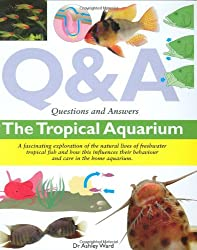 Questions and Answers: The Tropical Aquarium (Questions & Answers)