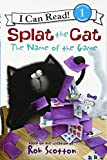 img - for Splat the Cat: The Name of the Game (I Can Read Level 1) book / textbook / text book