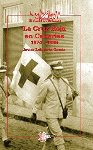 Descargar Libro La Cruz Roja En Canarias 1874-1999 Javier Lahuerta García