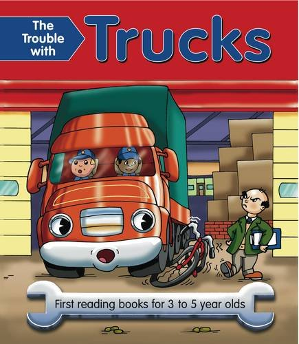 The Trouble With Trucks: First reading books for 3 to 5 year olds pdf