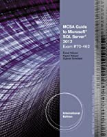 MCSA Guide to Microsoft SQL Server 2012 (Exam 70-462)