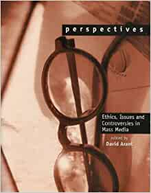 ethical problems in mass media Chapter 14 ethics of mass media 141 ethical issues in mass media 661 writers, and directors often directly affects the way minorities are portrayed in film.
