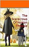 The Scarecrows Of Norton Throssle