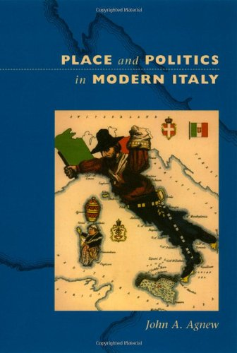 Place and Politics in Modern Italy (University of Chicago Geography Research ()