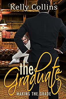 The Graduate: Making the Grade by [Collins, Kelly]