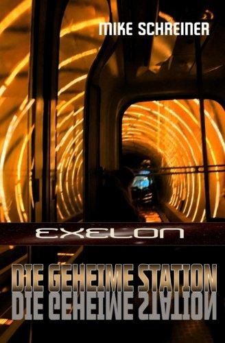 Exelon  Die Geheime Station  Volume 1   German Edition