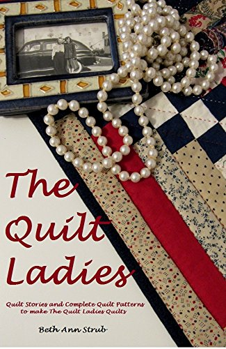 The Quilt Ladies Book Collection Of Quilt Stories And Quilt Patterns