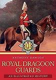 Royal Dragoon Guards: An Illustrated History