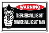 Chawuux Trespassers Will Be Shot Survivors Will Be Shot Again Warning Sign Funny Home Dor for Garages, Living Rooms, Bedroom, Offices Security Sign Wall Plaque Decoration