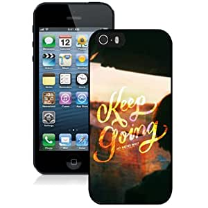 Beautiful Unique Designed iPhone 5S Phone Case With Keep Going No Matter What_Black Phone Case