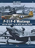 P-51/F-6 Mustangs with USAAF - in the MTO (SMI Library)