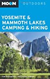 Moon Yosemite and Mammoth Lakes Camping and Hiking, Tom Stienstra and Ann Marie Brown, 1612381758