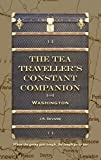 The Tea Traveller's Constant Companion: Washington (Tea Travellers Societea Book 4)