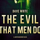 The Evil That Men Do: Jackson Donne, Book 2