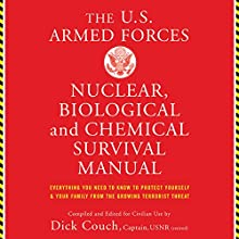 US Armed Forces Nuclear, Biological and Chemical Survival Manual Audiobook by Dick Couch Narrated by Brian Troxell