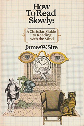 How to read slowly: A Christian guide to reading with the mind