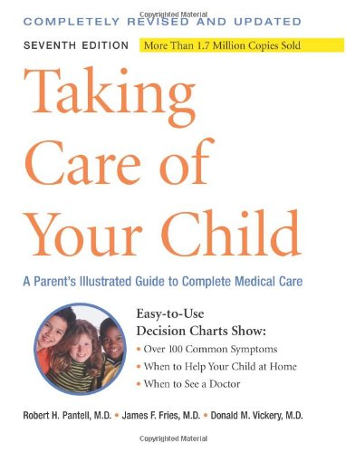 Taking Care of Your Child: A Parent's Illustrated Guide to Complete Medical Care