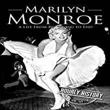 Marilyn Monroe: A Life from Beginning to End Audiobook by Hourly History Narrated by Sean Tivenan