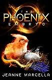 The Phoenix Embryo, Jeanne Marcella, 1494265826