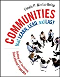 img - for Communities that Learn, Lead, and Last: Building and Sustaining Educational Expertise by Giselle O. Martin-Kniep (2007-12-04) book / textbook / text book