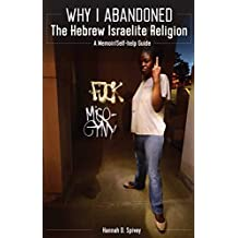 Why I Abandoned the Hebrew Israelite Religion: A Memoir/Self-Help Guide
