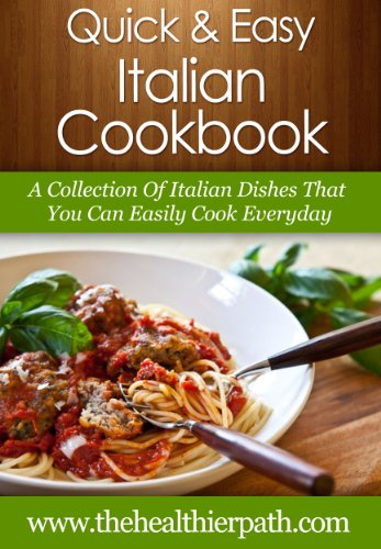 Download italian cookbook a collection of italian dishes that you download italian cookbook a collection of italian dishes that you can easily cook everyday quick easy recipes book pdf audio idodcibzc forumfinder Images