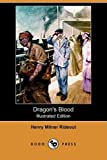 Dragon's Blood, Henry Milner Rideout, 1409938018