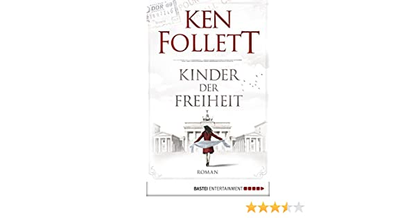 Kinder der Freiheit (Jahrhundert-Trilogie, Band 3) eBook: Ken ...