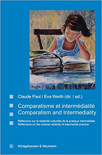 Livres gratuits Comparatisme et intermédialité. Comparatism and Intermediality: Réflexions sur la relativité culturelle de la pratique intermédiale. Reflections on the cultural relativity of intermedial practice pdf ebook