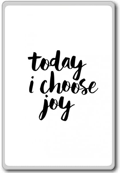 Amazoncom Today I Choose Joy Motivational Inspirational Quotes