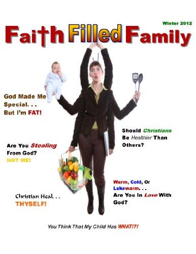 Failth Filled Family Magazine: Winter 2012 (Faith Filled Family Magazine Book 6)