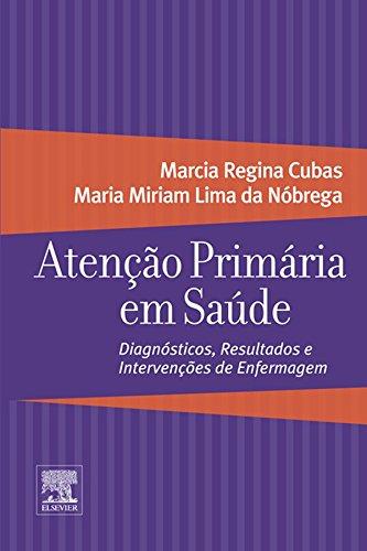 Atenção Primária em Saúde: Diagnósticos, Resultados e Intervenções de Enfermagem. (Portuguese Edition)