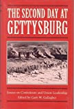 The Second Day at Gettysburg : Essays on Confederate and Union Leadership, , 0873384814