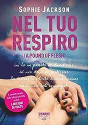 Nel tuo respiro (Life): A pound of flesh #2 (Italian Edition)