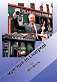 New York to Liverpool by Bob Burns front cover