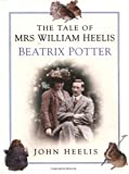 The Tale of Mrs William Heelis: Beatrix Potter