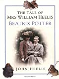 The Tale of Mrs. William Heelis, John Heelis, 0750934328
