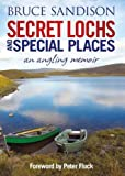 Secret Lochs and Special Places: An Angling Memoir
