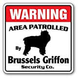 Brussels Griffon Security Sign | Indoor/Outdoor | Funny Home Décor for Garages, Living Rooms, Bedroom, Offices | SignMission Dog Lover Pet Protection Veterinarian Groom Leash Sign Decoration